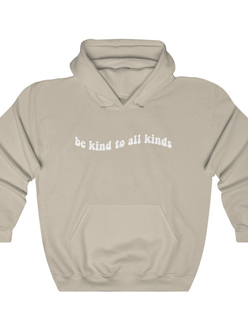 be kind to all kinds / Unisex Hooded Sweatshirt
