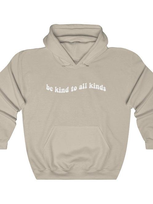 be kind to all kinds / Unisex Hooded Sweatshirt