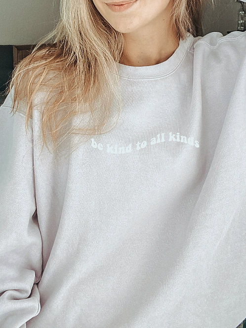 be kind to all kinds / pullover sweatshirt