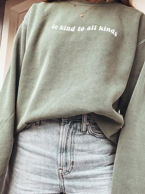 be kind to all kinds / comfort colors sweatshirt