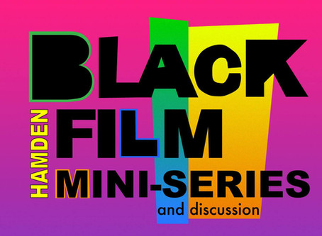 Hamden Black Film Mini-Series and Discussion