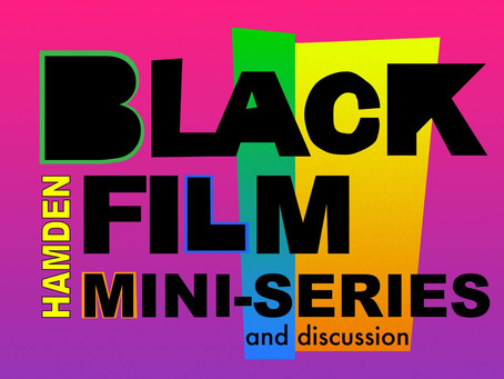 Hamden Black Film Mini-Series and Discussion