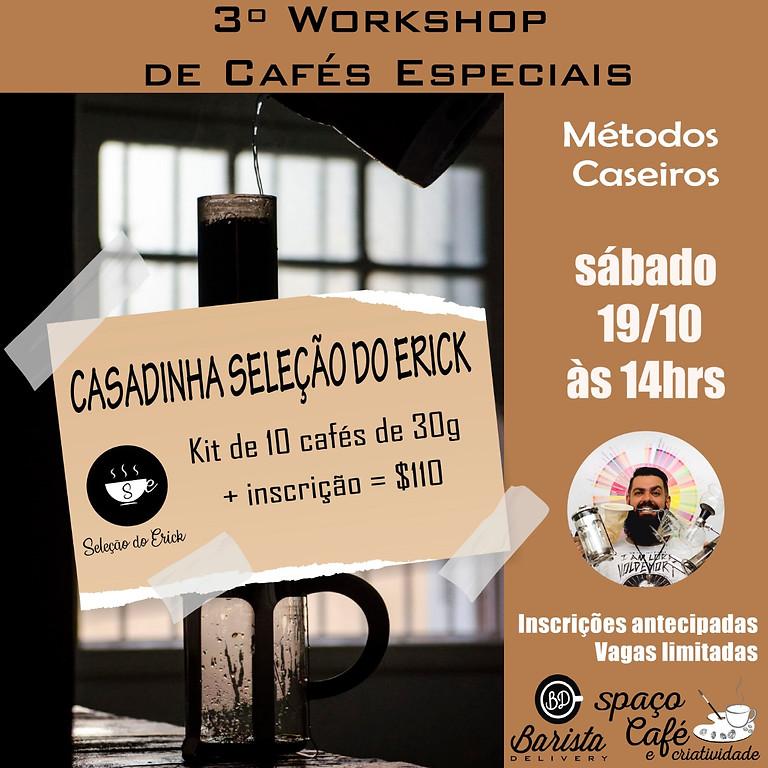Workshop de cafés especiais + Kit de 10 cafés especiais da Seleção do Erick