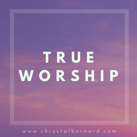 True Worship & Personal Testimony