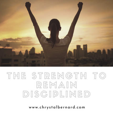 The Strength to Remain Disciplined