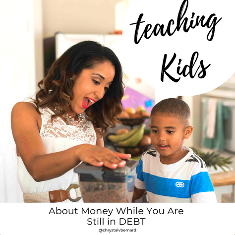 Teaching Your Kids About Money While You are Still in DEBT