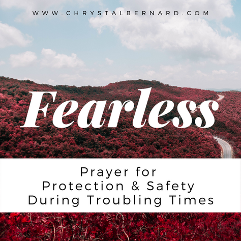 The Proverbs Woman is Fearless: Prayer for Protection & Safety