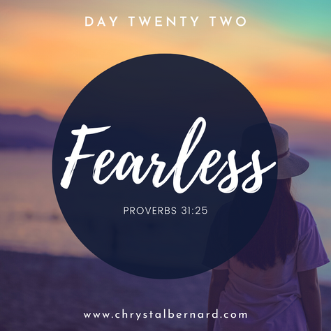 Proverbs 31 Challenge Day 22: Fearless