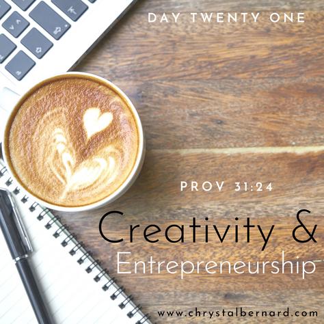 Proverbs 31 Challenge Day 21: Creativity & Entrepreneurship