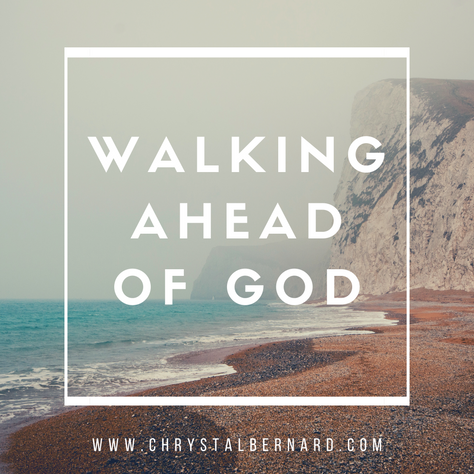 Walking Ahead of God