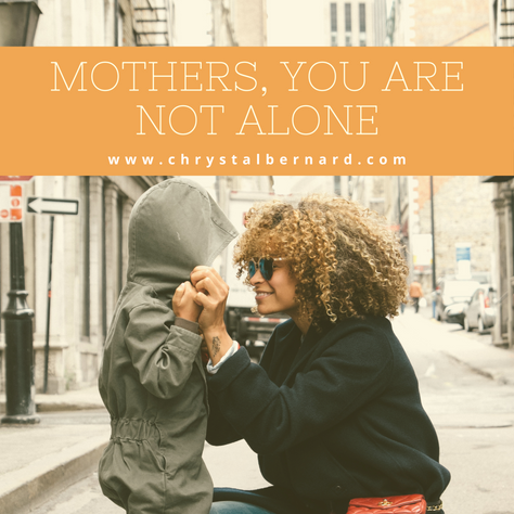 Mothers, You are Not Alone