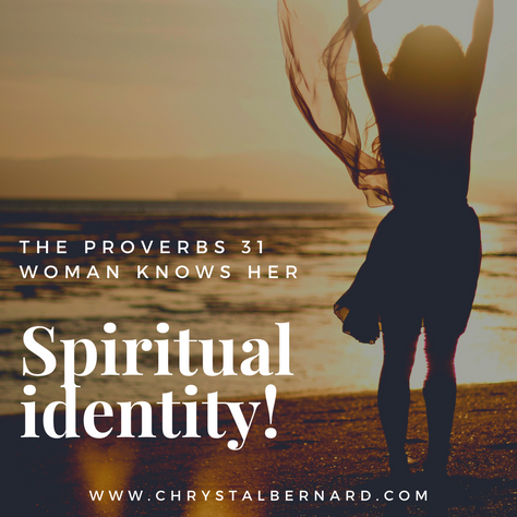 The Proverbs 31 Woman Knows Her Spiritual Identity