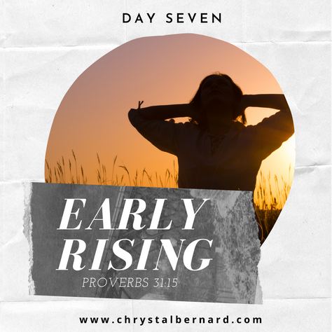 Proverbs 31 Challenge Day 7: Early Rising