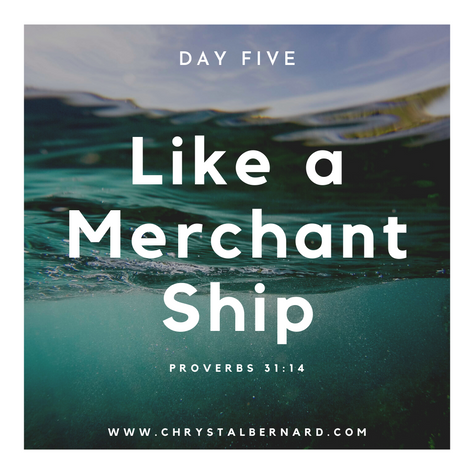 Proverbs 31 Challenge Day 5: Like a Merchant Ship