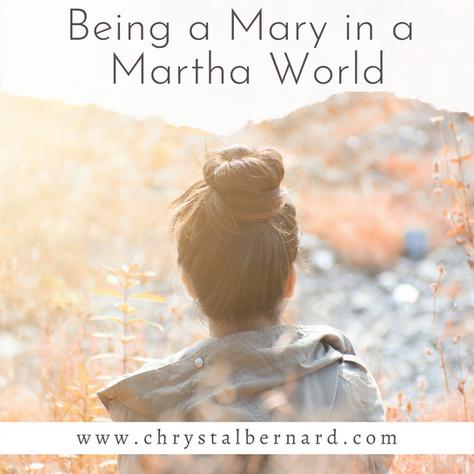 Being a Mary in a Martha World: Prioritizing the Demands of Life