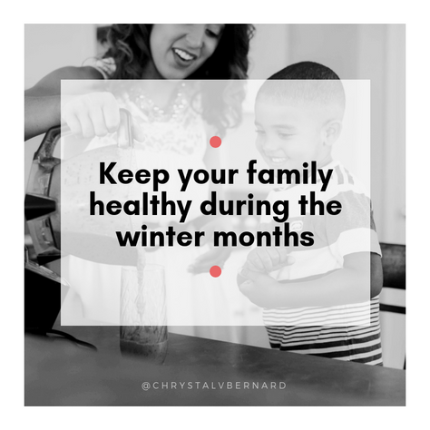 Keeping Your Family Healthy during the Winter Months