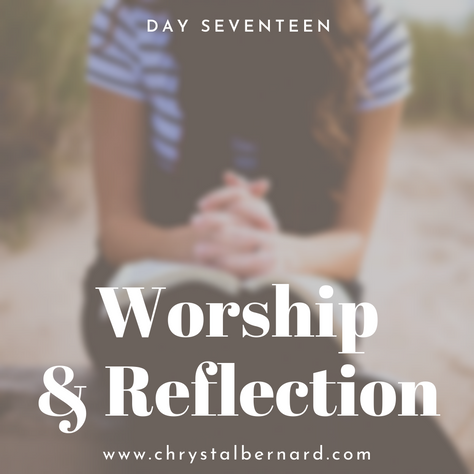 Proverbs 31 Challenge Day 17: Worship & Reflection