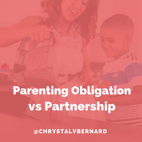 Parenting: Obligation vs Partnership