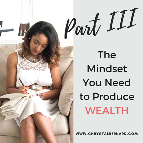 The Mindset You Need to Produce WEALTH