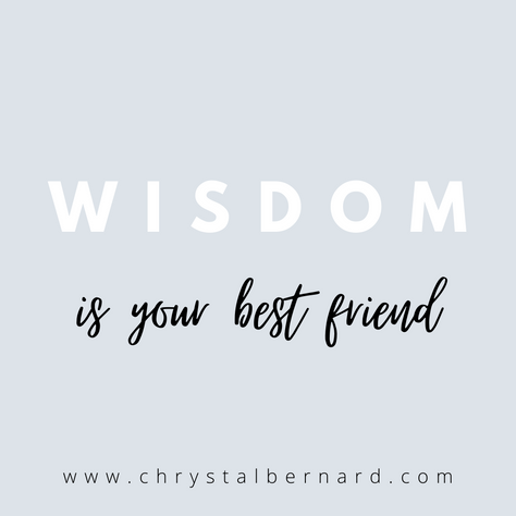 Why Wisdom Is Your Best Friend