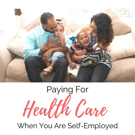 Paying For Health Care When You Are Self-Employed