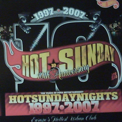 Hot Sunday - 10th anniversary 1997-2007