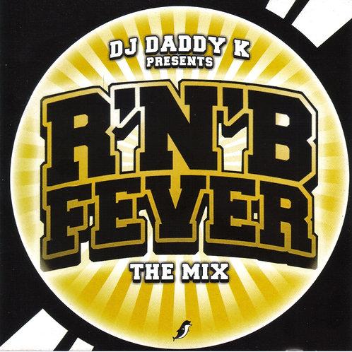 Dj Daddy K - Rnb Fever The Mix