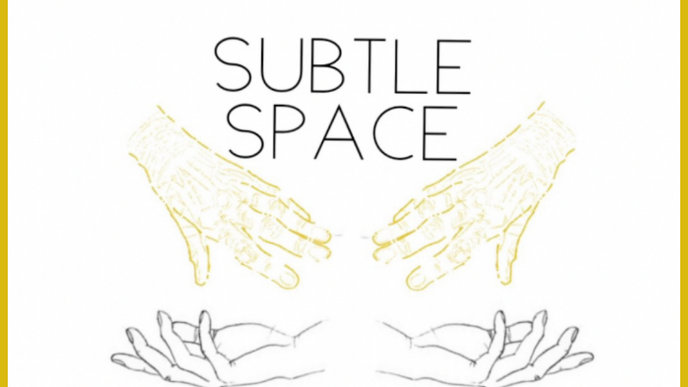 The Next Subtle Space: Tuesday 8/3