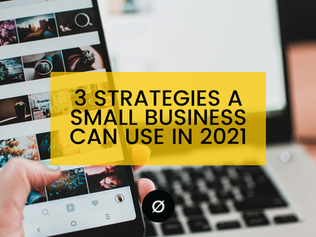 3 Strategies a Small Business Can Use in 2021