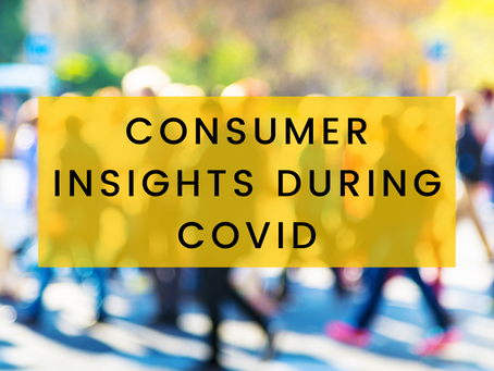 Consumer Insights During COVID