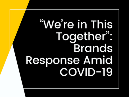 """""""We're in This Together"""": Brands Response Amid COVID-19"""