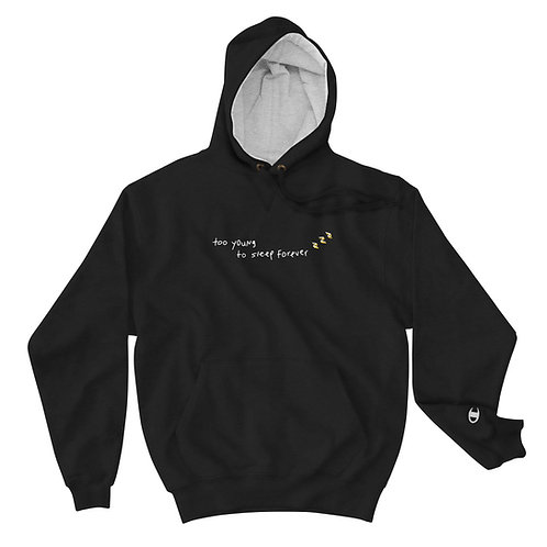 Too Young To Sleep Forever - Champion Black Hoodie