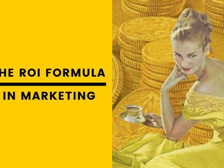 The ROI Formula in Marketing