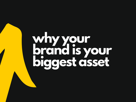 Why Your Brand is Your Biggest Asset