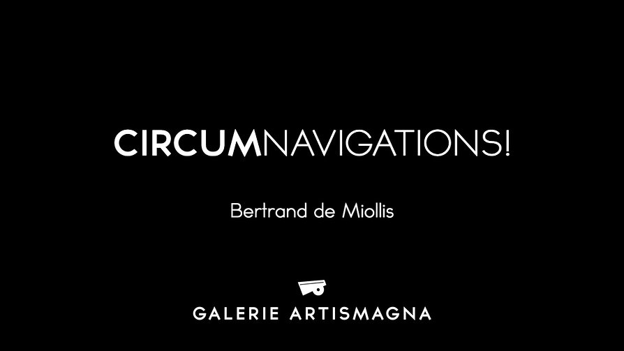 Film de l'exposition CircumNavigations!