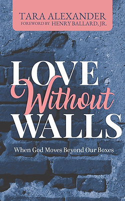 Love Without Walls by Tara Alexander (EBOOK)