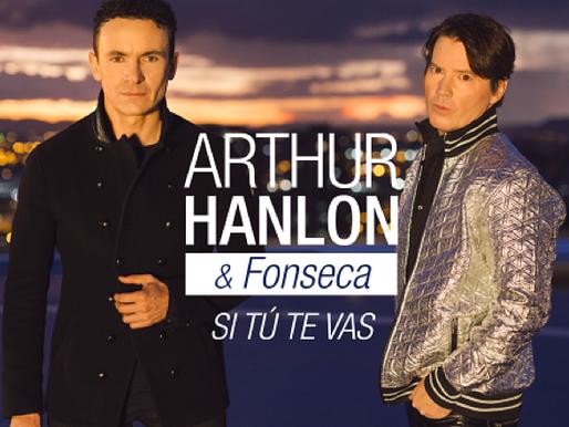 """ARTHUR HANLON  PRESENTA """"SI TÚ TE VAS"""" FT. FONSECA"""