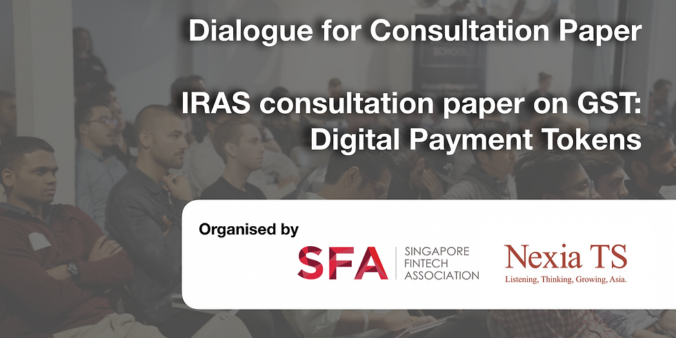 IRAS Consultation Paper Dialogue Session on GST: Digital Payment Tokens