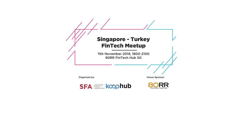 Singapore - Turkey FinTech Meetup
