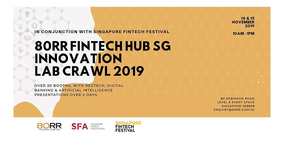 80RR Fintech Hub SG Innovation Lab Crawl 2019 | 14 & 15 November