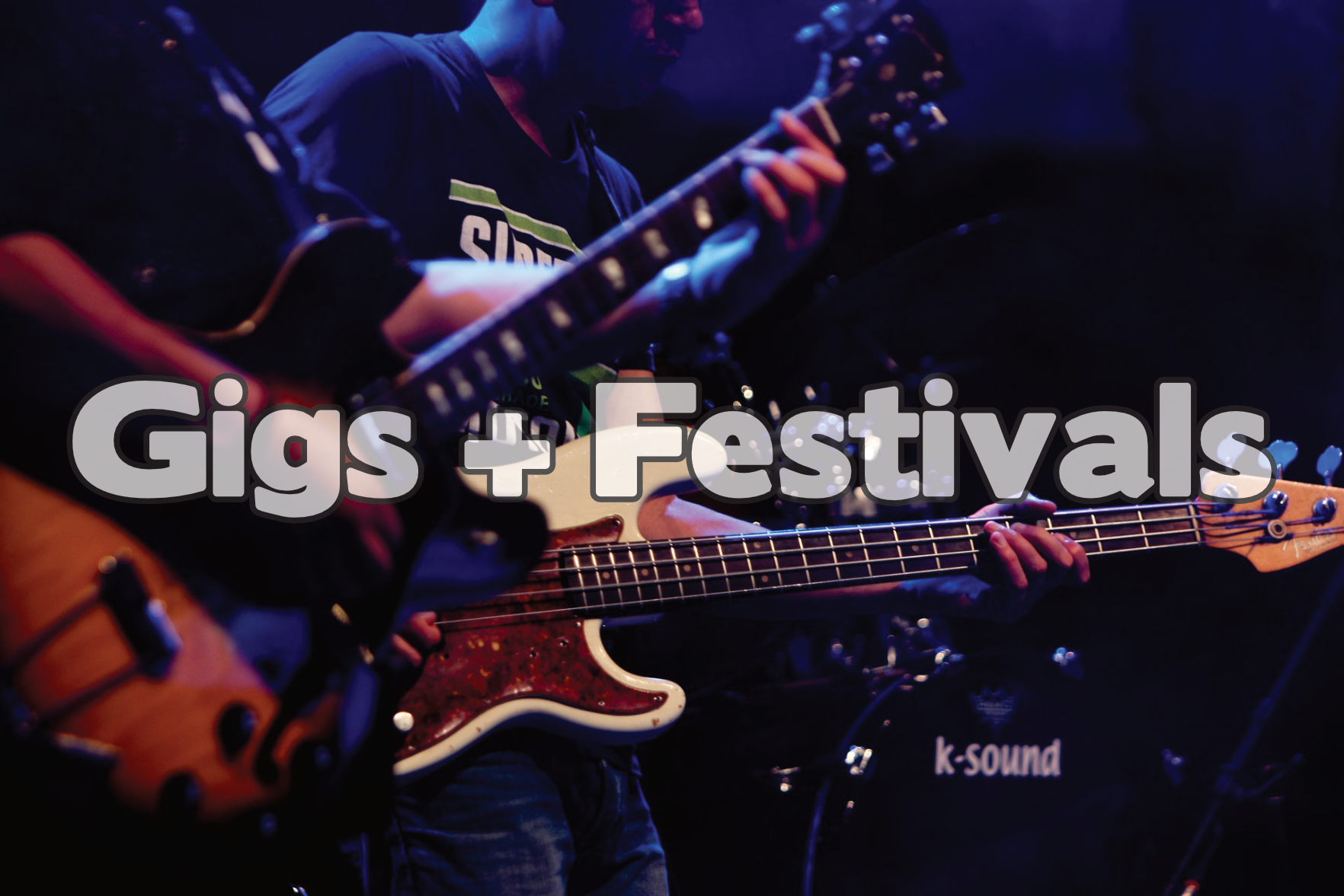 Gigs + Festival Image w:text