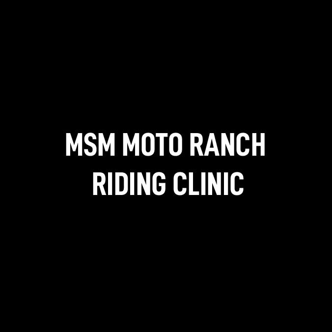 MSM Moto Ranch Riding Clinic