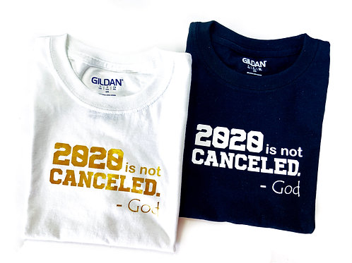 2020 Is Not Canceled. T Shirt