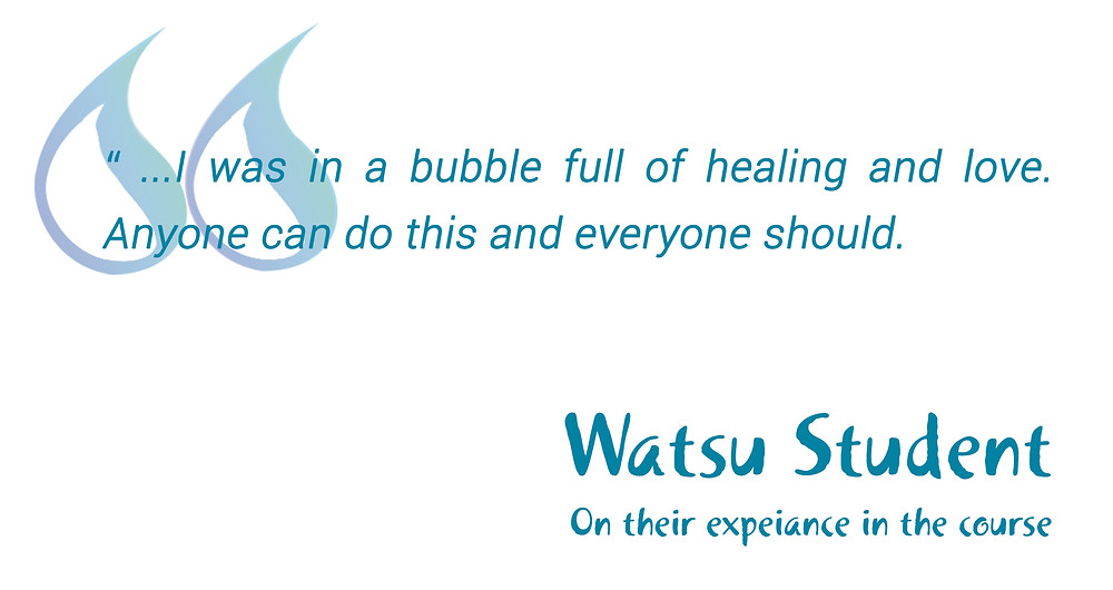 "Quote by Watsu student in blue writing that reads ""I was in a bubble of healing and love. Anyone can do this and everyone should."""