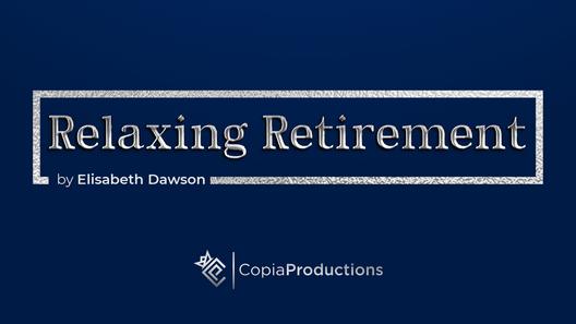 Relaxing Retirement by Elisabeth Dawson