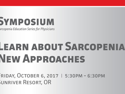 Symposium: Sarcopenia & New Approaches on Oct.6 in Sunriver, OR