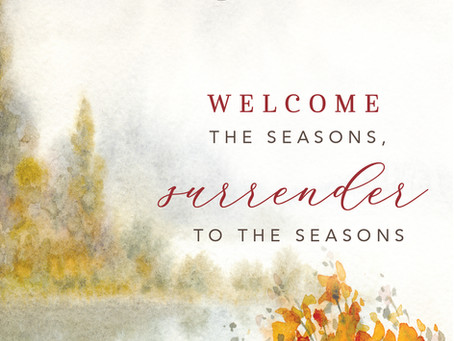 Welcome the Seasons, Surrender to the Seasons