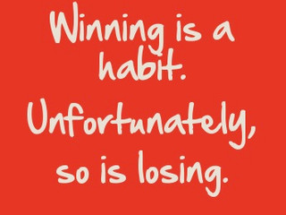 Do You Have The Habits You Need To WIN?