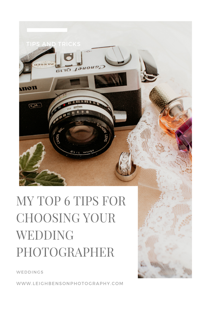 My Top 6 Tips for Choosing Your Wedding Photographer