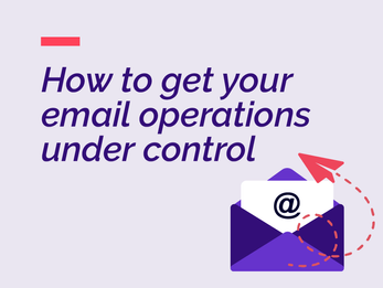 How to get your email operations under control
